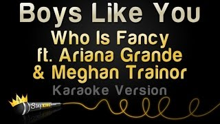 Who Is Fancy ft. Ariana Grande & Meghan Trainor - Boys Like You (Karaoke Version)
