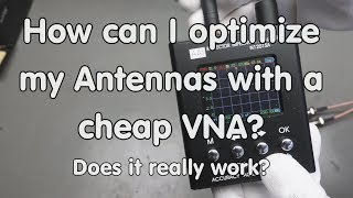 #191 Optimizing Antennas using a cheap N1201SA VNA (Vector Impedance Analyzer), LoRa, Review