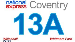 National Express Coventry: Service #13A (Willenhall - Whitmore Park) [Part 2/3]