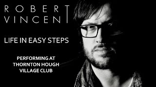 preview picture of video 'Robert Vincent - Life In Easy Steps - 11-4-15 - THVC Live'