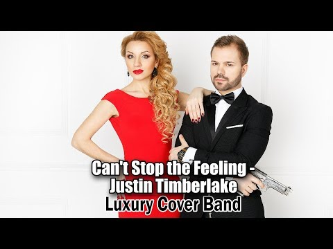 CAN`T STOP THE FEELING! - Justin Timberlake by Luxury Cover Band