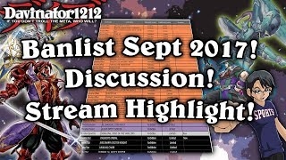 Yu-Gi-Oh! Forbidden And Limited List September 2017 Discussion! Live Stream Highlights!