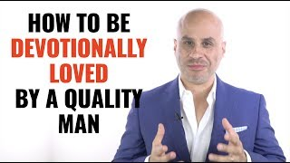 How to Be Devotionally Loved By A Man