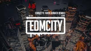 LIZOT   Corvette (Vion Konger Remix)