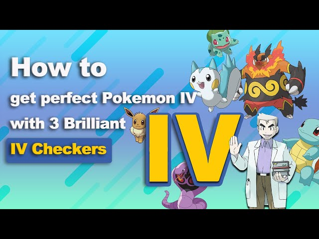 2021 How to get perfect Pokemon IV with 3 Brilliant IV Checkers   Pokemon Go