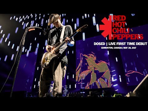 Red Hot Chili Peppers - Dosed (Live Debut Performance) (Edmonton, Canada 2017) (Soundboard)