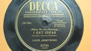 (When We Are Dancing) I Get Ideas - Louis Armstrong with Sy Oliver's Orchestra - Decca Records 27720