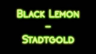 Black Lemon - Stadtgold
