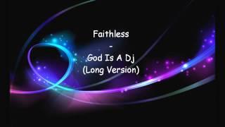 Faithless   God Is A Dj Long Version)