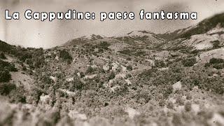 La Cappudine: paese fantasma