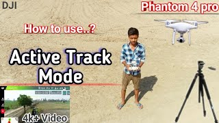 Active Track Mode || DJI phantom 4 pro ???? Best mode for Video shoot with drone || Full Details