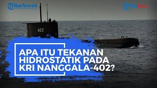 Apa Itu Tekanan Hidrostatik pada Kapal Selam KRI Nanggala-402?