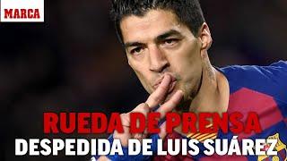 Despedida de Luis Suárez del Barça I MARCA