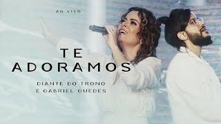 Diante do Trono, Gabriel Guedes - Te Adoramos (Ao Vivo)