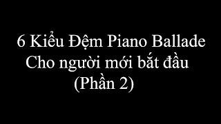Huong dan Piano - 6 kiểu đệm hát ballad Piano (Phần 2) - Hùng Music