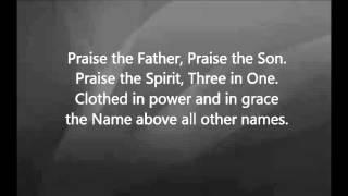 Chris Tomlin - Praise the Father Praise the Son with Lyrics