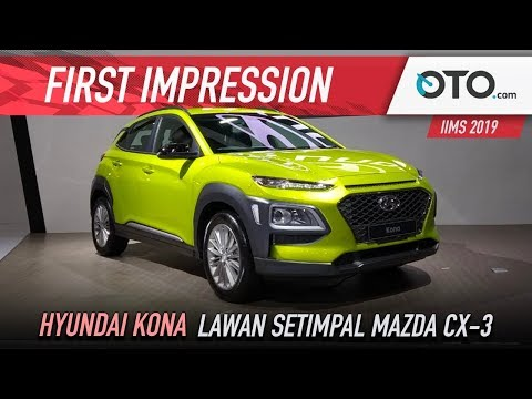 First Impression | Hyundai Kona | Lawan Setimpal Mazda CX-3 IIMS 2019 | OTO.com