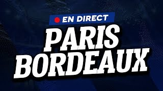 🔴 [ DIRECT / LIVE ] PSG - BORDEAUX // Club House ( PARIS - FCGB )