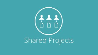 What Are Shared Projects?
