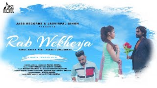 Rab Wekheya | (Official Video) | Rahul Arora Ft. Aakriti Chaudhary | Latest Punjabi Songs 2020