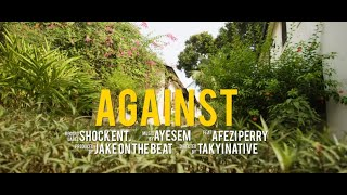 Ayesem Ft. Afezi Perry   Against (Official Video)