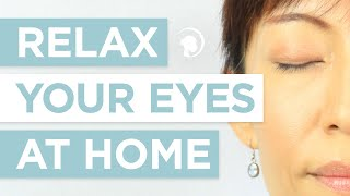 One Incredibly Easy Trick to Relax Your Eyes at Home http://faceyogamethod.com/ - Face Yoga Method