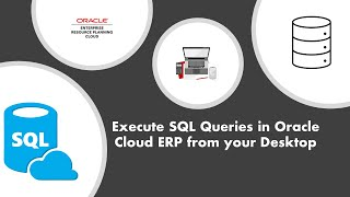 Execute SQL Queries in Oracle Fusion From YOUR DESKTOP : Fast Charge your Workflow