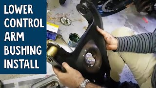 Lower Control Arm Bushing Installation G Body