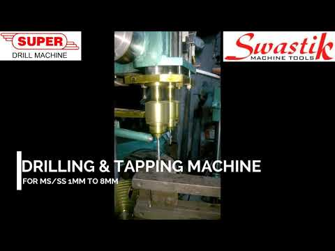 Drilling and Tapping machine for MS , SS, BRASS , ALUMINIUM