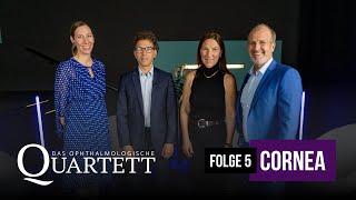 Das Ophthalmologische Quartett – Cornea