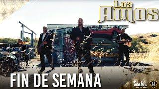 Los Amos - Fin De Semana Video Oficial
