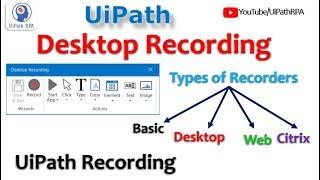 Desktop Recording UiPath|UiPath RPA Tutorial