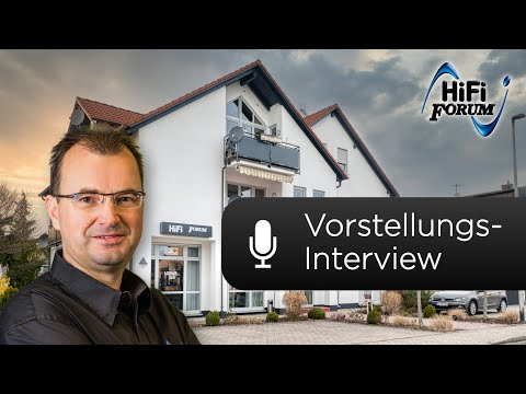 Vorstellungs-Interview HiFi Forum