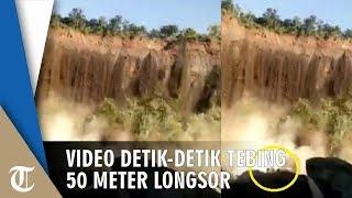 Video Detik-detik Tebing Setinggi 50 Meter Longsor, Ada Dua Orang Berada di Bawahnya