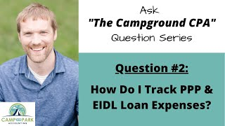 Camp & Park Accounting: How to Track EIDL and PPP Loan Expenses