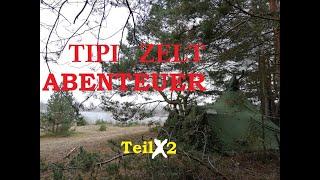 TIPI Zelt Abenteuer Teil 2