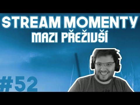Stream Momenty #52 - Mazi přeživší