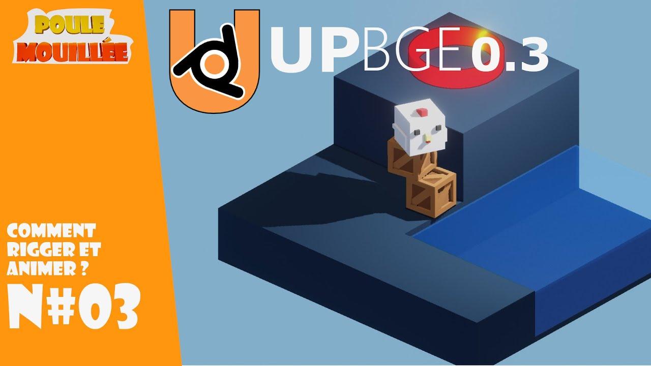 """UPBGE 0.3 Tuto (FR) Projet """"Poule Mouillée""""  N#3 Rigging et Animation."""