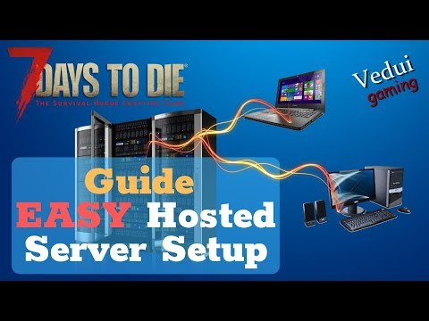 7 Days to Die | How To Easy Hosted Dedicated Multiplayer Server @Vedui42