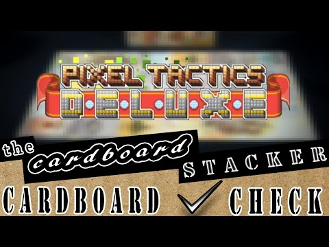 Pixel Tactics Deluxe Overview - A Cardboard Check Video from the Cardboard Stacker