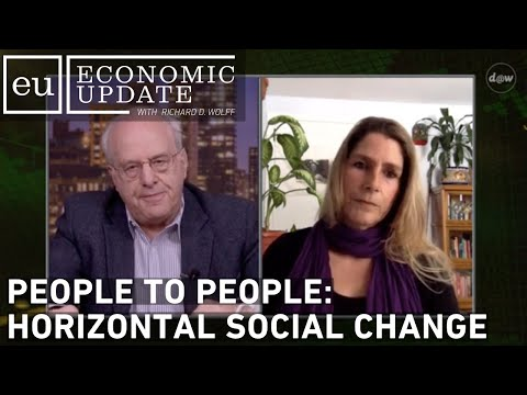 Economic Update: People to People: Horizontal Social Change