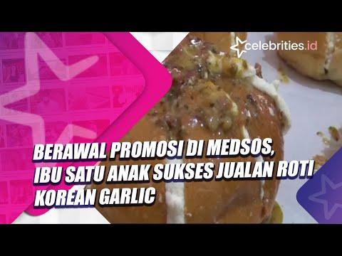 , title : 'Berawal Promosi di Medsos, Ibu Satu Anak Sukses Jualan Roti Korean Garlic