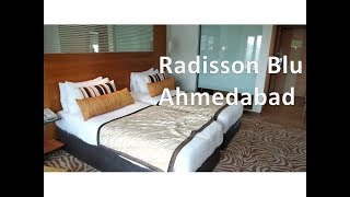 Hotel Radisson Blu, Ahmedabad, Gujarat India   Room Tour