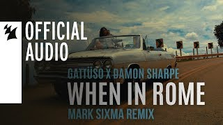 GATTÜSO x Damon Sharpe - When In Rome (Mark Sixma Remix)