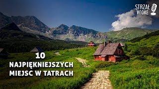 10 Najpiękniejszych miejsc w Tatrach