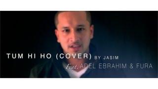 Aashiqui 2 - Tum Hi Ho Arabic (Cover Version) - Jasim - ft