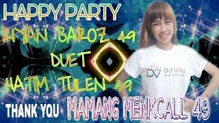Gambar cover DJ VINA ON THE MIX - HAPPY PARTY RIYAN BAROZ 49 DUET HATIM TULEN 49 BY DJ VINA ELVIONELLA