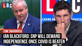 Ian Blackford: SNP will demand independence once Covid is beaten | LBC