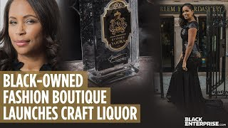 Black-Owned Fashion Boutique Launches Craft Liquor