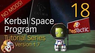 Kerbal Tutorial ~ 18 Establishing our Communication Satellites